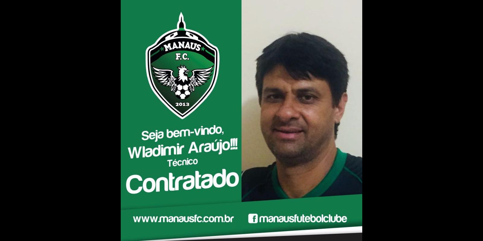 Wladimir Araújo será o técnico do Manaus FC em 2018