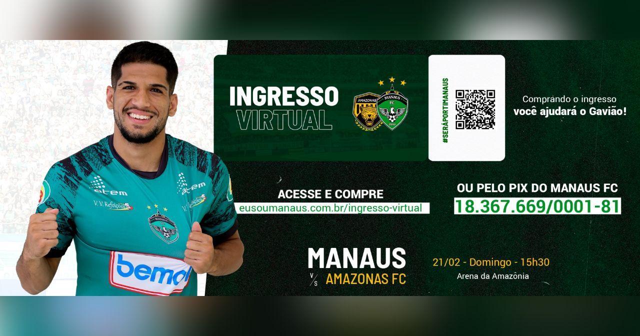 Ingressos Virtuais: Manaus vs Amazonas FC